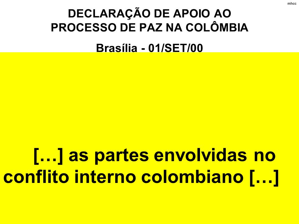 […] as partes envolvidas no conflito interno colombiano […]